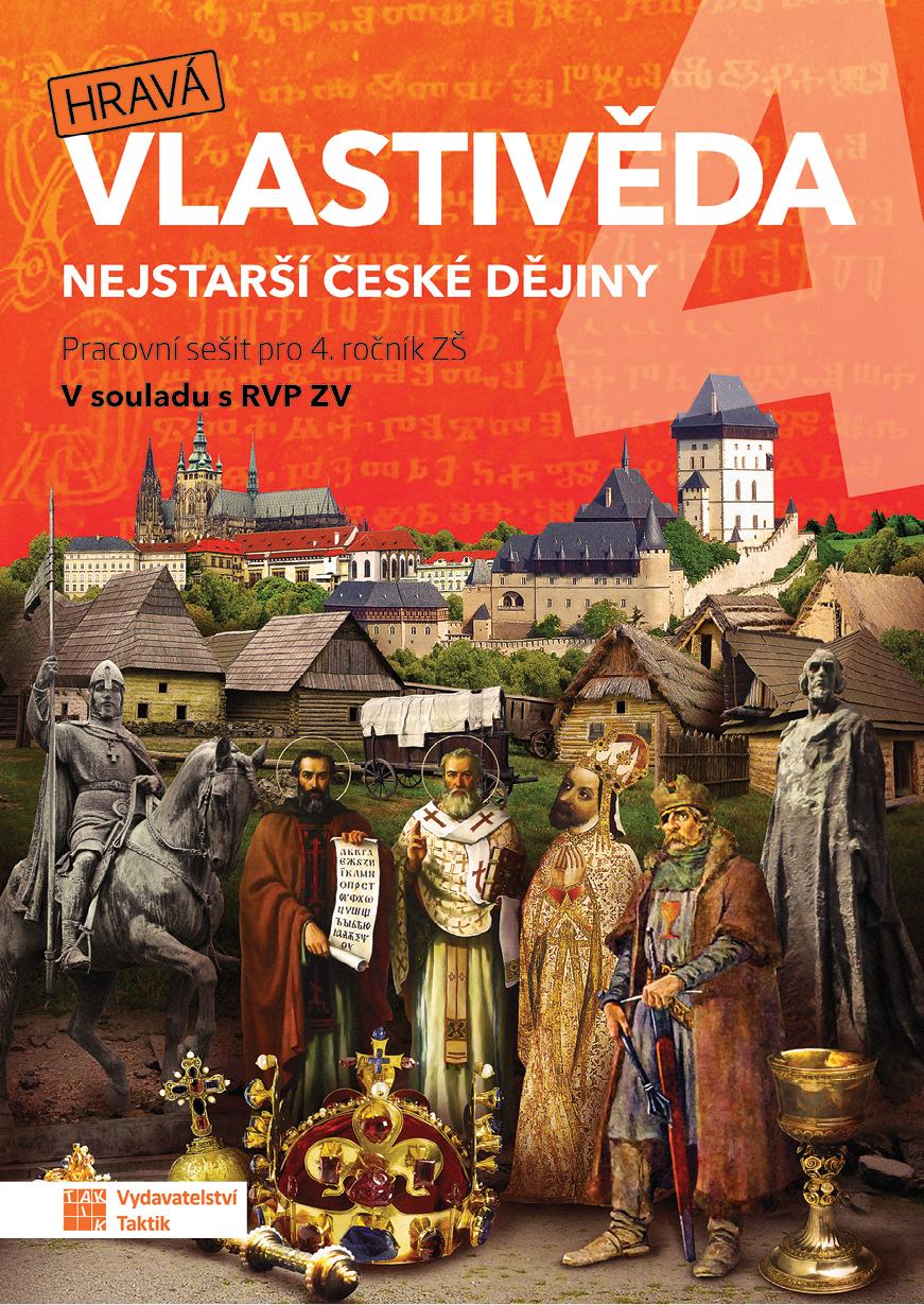 Hravá vlastivěda 4 - Nejstarší české dějiny - pracovní sešit