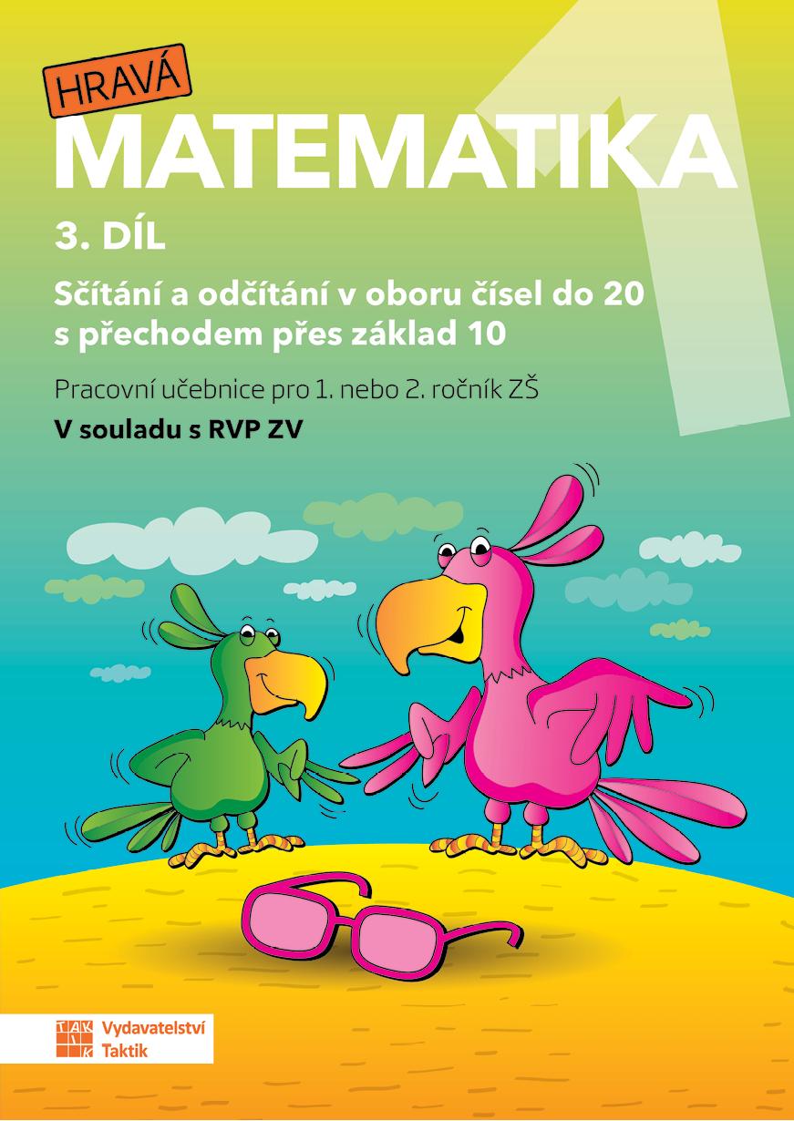 Hravá matematika 1 - přepracované vydání - pracovní učebnice - 3. díl