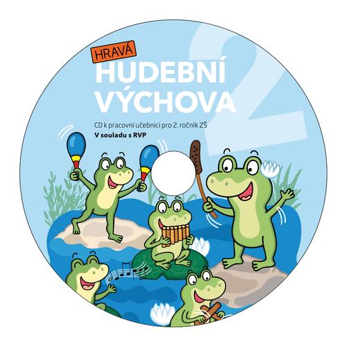 Hravá hudební výchova 2 - CD k pracovní učebnici pro 2. ročník ZŠ